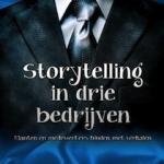 """""""Storytelling in drie bedrijven"""" is een heus boek"""